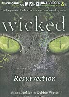 Wicked: Resurrection (Wicked, #5)