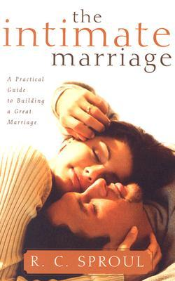 The Intimate Marriage by R.C. Sproul
