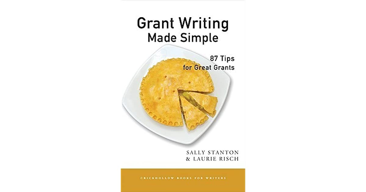 Grant Writing Made Simple: 87 Tips for Great Grants by Sally