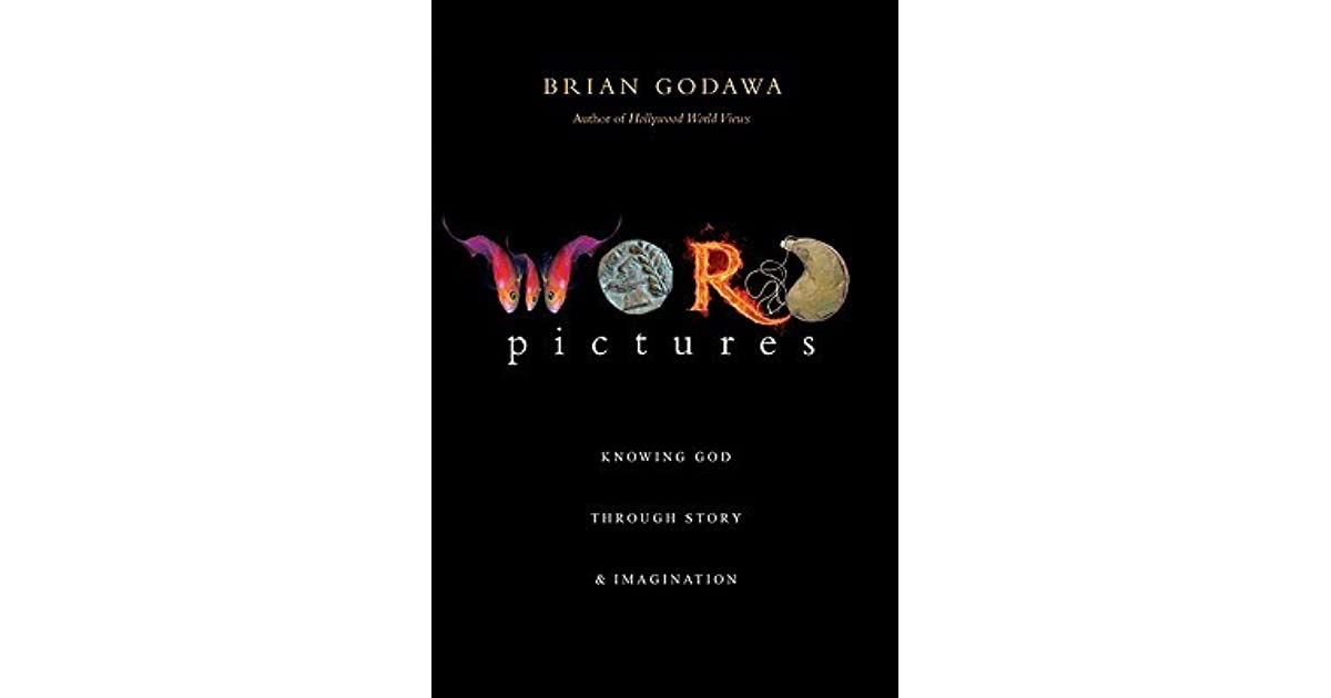 Word pictures knowing god through story imagination by brian godawa fandeluxe Choice Image