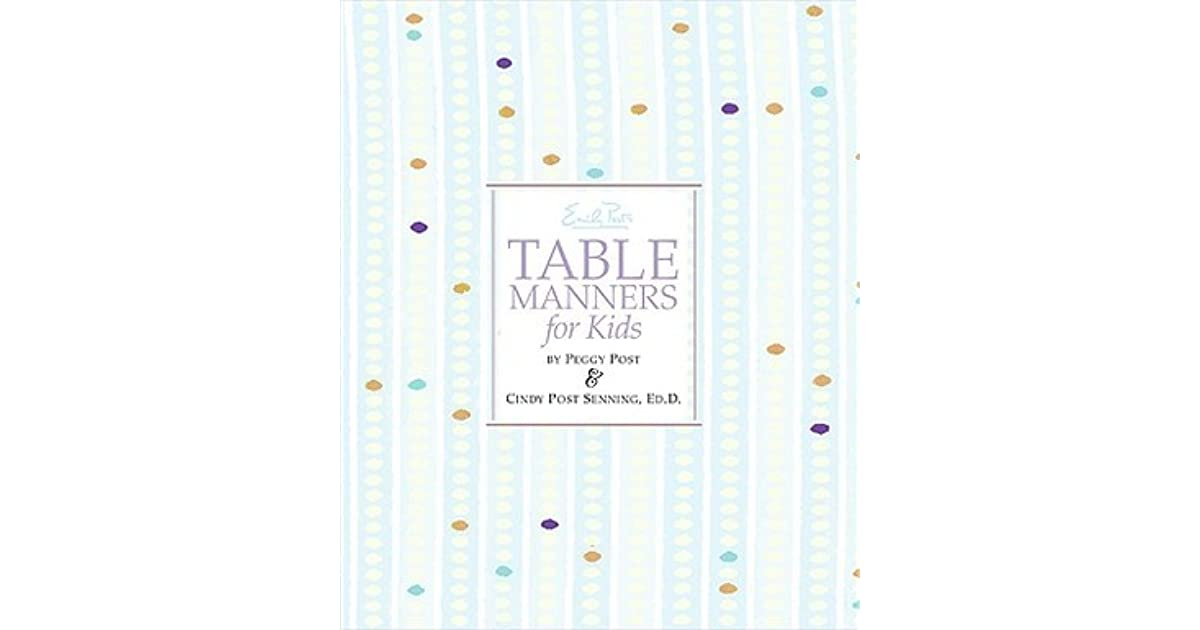 Ask Emily Post Etiquette: Emily Post's Table Manners For Kids By Cindy Post Senning