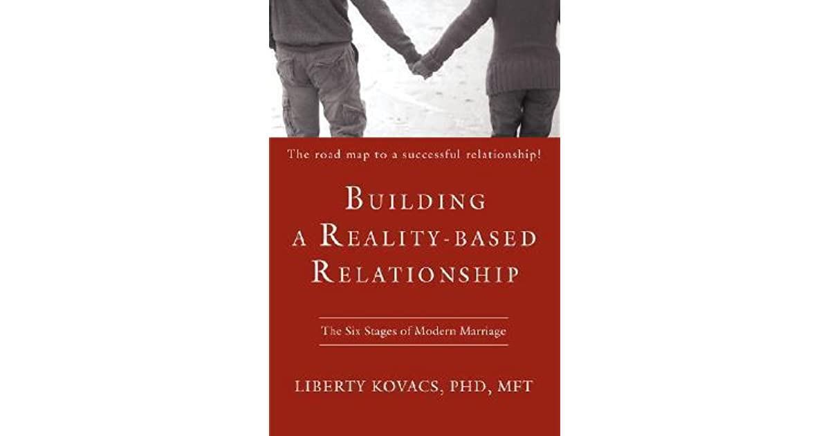 Building a Reality-Based Relationship: The Six Stages of Modern