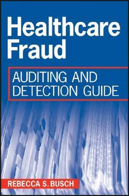 Healthcare Fraud Auditing and Detection Guide