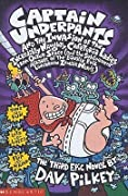 Captain Underpants and the Invasion of the Incredibly Naughty Cafeteria Ladies from Outer Space and the Subsequent Assault of the Equally Evil Lunchroom Zombie Nerds
