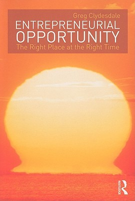 Entrepreneurial Opportunity: The Right Place at the Right Time