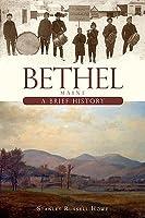 Bethel, Maine:: A Brief History