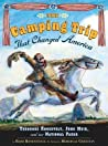 The Camping Trip That Changed America by Barb Rosenstock