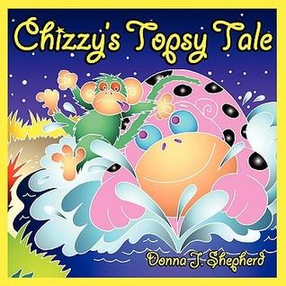 Chizzy's Topsy Tale by Donna J. Shepherd