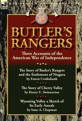 Butler's Rangers: Three Accounts of the American War of Independence