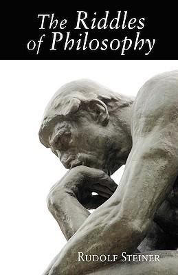 Rudolf Steiner - The Riddle of Philosophy