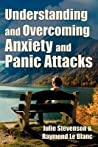 Understanding and Overcoming Anxiety and Panic Attacks. a Gui... by Julie Stevenson