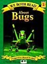 About Bugs (We Both Read - Level 2)