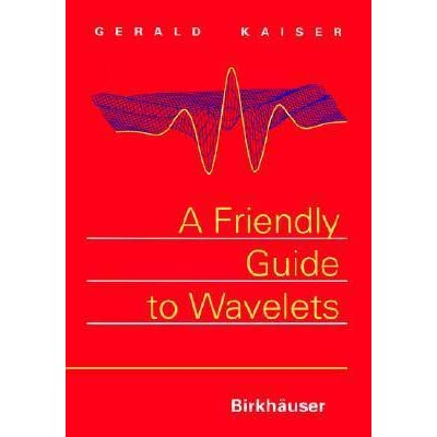 a friendly guide to wavelets by gerald kaiser rh goodreads com Seismic Wavelet Seismic Wavelet