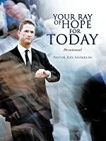 Your Ray of Hope for Today: Devotional