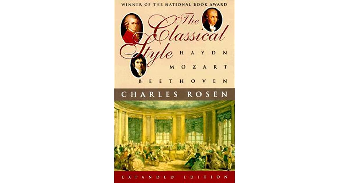 charles rosen the classical style Charles rosen, who has died aged 85 his first book, the classical style, a study of the evolution of the style through the works of haydn.