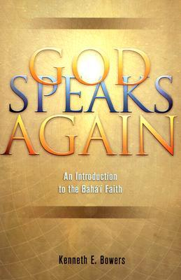 God Speaks Again: An Introduction to the Baha'i Faith