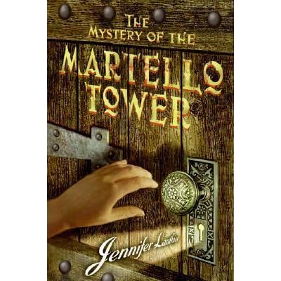 The Mystery Of The Martello Tower By Jennifer Lanthier