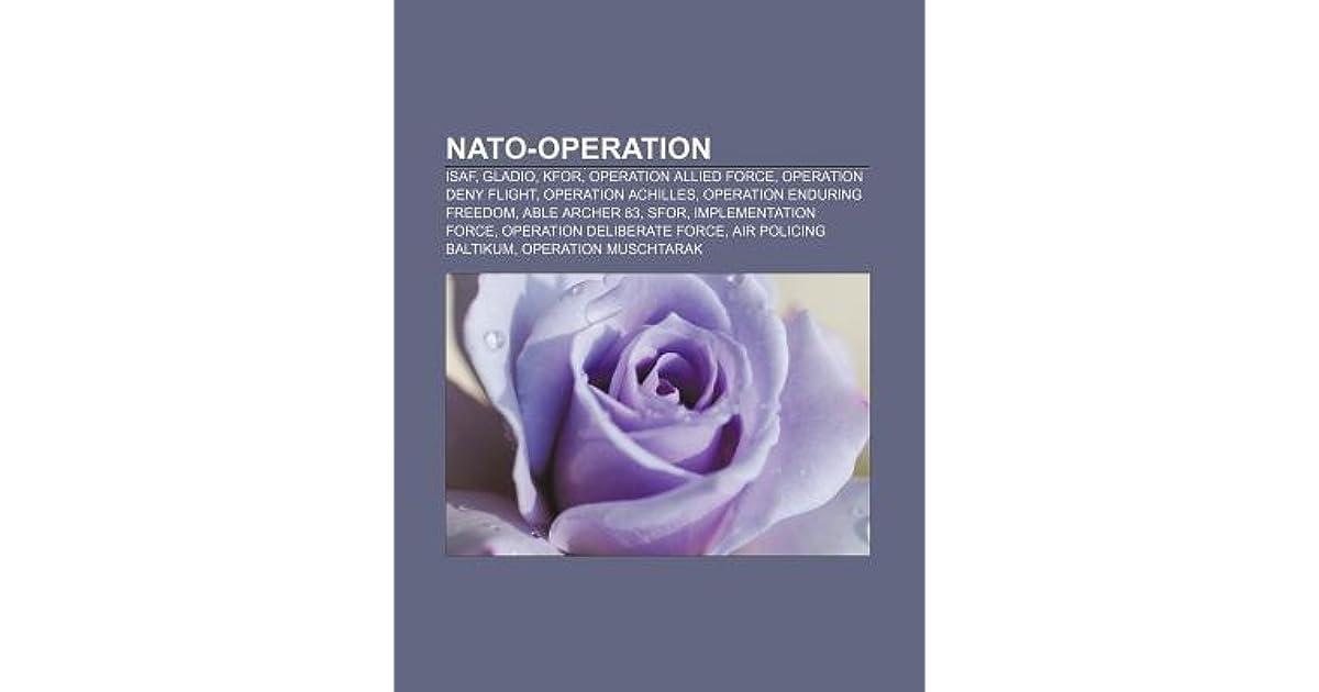 NATO-Operation: Isaf, Gladio, Kfor, Operation Allied Force