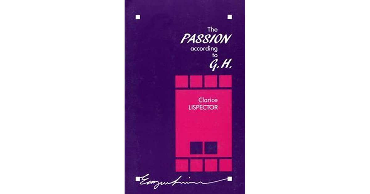 The Passion According To Gh By Clarice Lispector