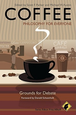 coffee philosophy for everyone grounds for debate by scott f parker