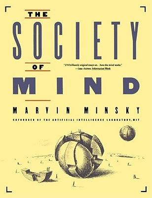 The Society of Mind by Marvin Minsky