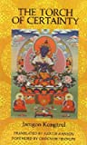 The Torch of Certainty by Jamgon Kongtrul Lodro Taye