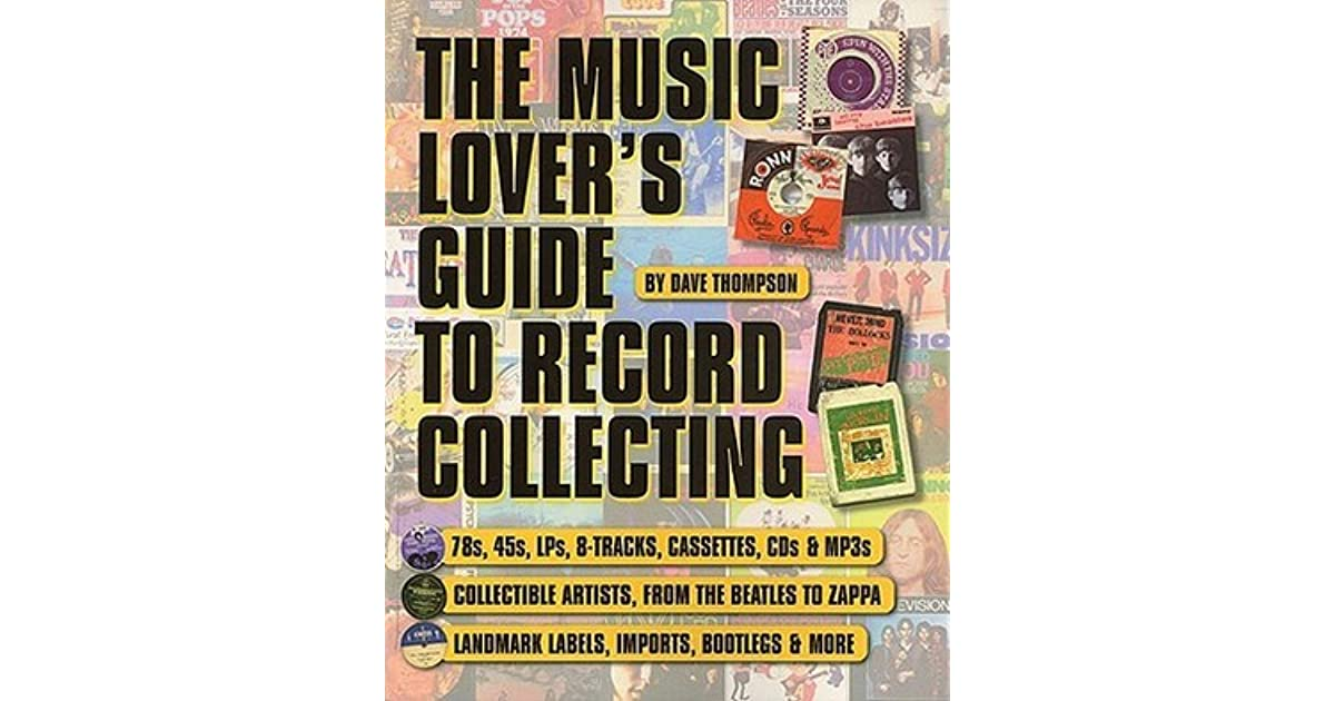 A Music Lover's Guide to Record Collecting by Dave Thompson