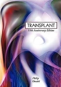 Transplant: 35th Anniversary Edition