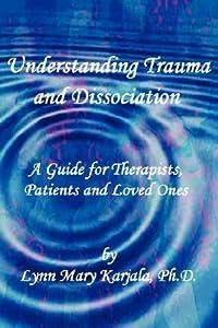Understanding Trauma and Dissociation