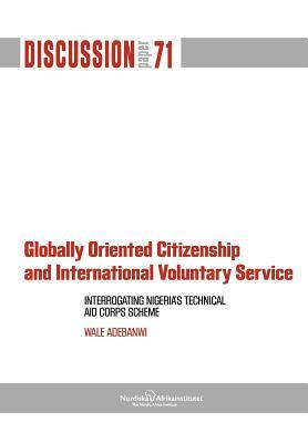 Globally Oriented Citizenship and International Voluntary Service: Interrogating Nigeria's Technical Aid Corps Scheme