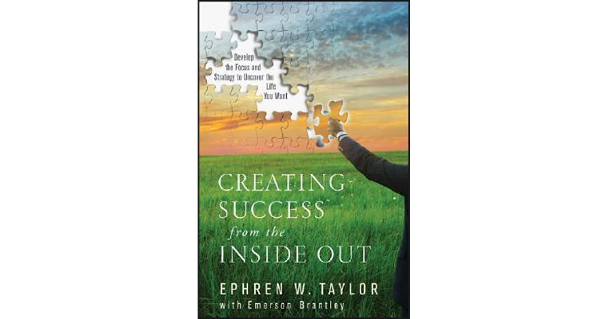 creating success from the inside out brantley emerson taylor ephren w