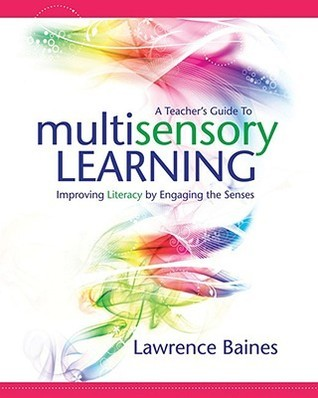 A Teacher's Guide to Multisensory Learning Improving Literacy by Engaging the Senses