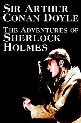 The Adventures of Sherlock Holmes by Arthur Conan Doyle, Fiction, Classics, Mystery & Detective