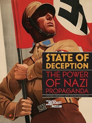 State of Deception: The Power of Nazi Propaganda by Susan Bachrach