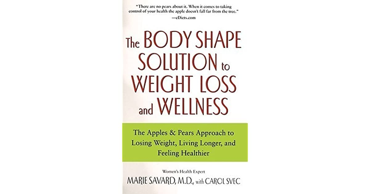 The Body Shape Solution to Weight Loss and Wellness: The