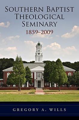 Southern Baptist Theological Seminary 1859-2009
