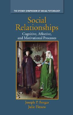 Social Relationships: Cognitive, Affective and Motivational Processes