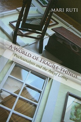 A World of Fragile Things Psychoanal