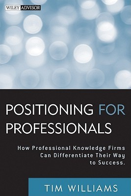 Positioning for Professionals by Tim Williams