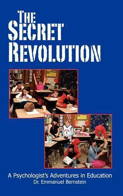 The Secret Revolution: A Psychologist's Adventures in Education