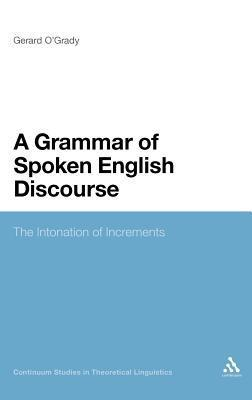 A Grammar of Spoken English Discourse - The Intonation of Increments