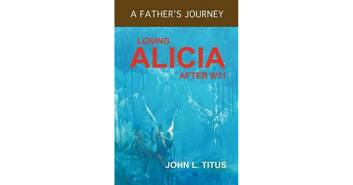 Losing Alicia: A Fathers Journey After 9/11
