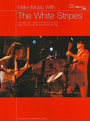 Make Music with White Stripes: Complete Lyrics/Guitar Chord Boxes & Symbols