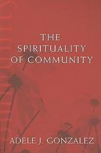 The Spirituality of Community