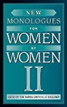 New Monologues for Women by Women, Volume II
