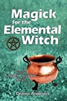 Magick for the Elemental Witch