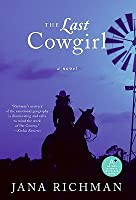 The Last Cowgirl: A Novel