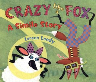 Crazy Like a Fox by Loreen Leedy