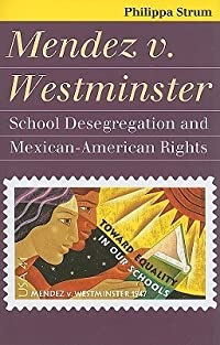 Mendez V. Westminster: School Desegregation and Mexican-American Rights