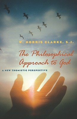 The Philosophical Approach to God: A New Thomistic Perspective, 2nd Edition